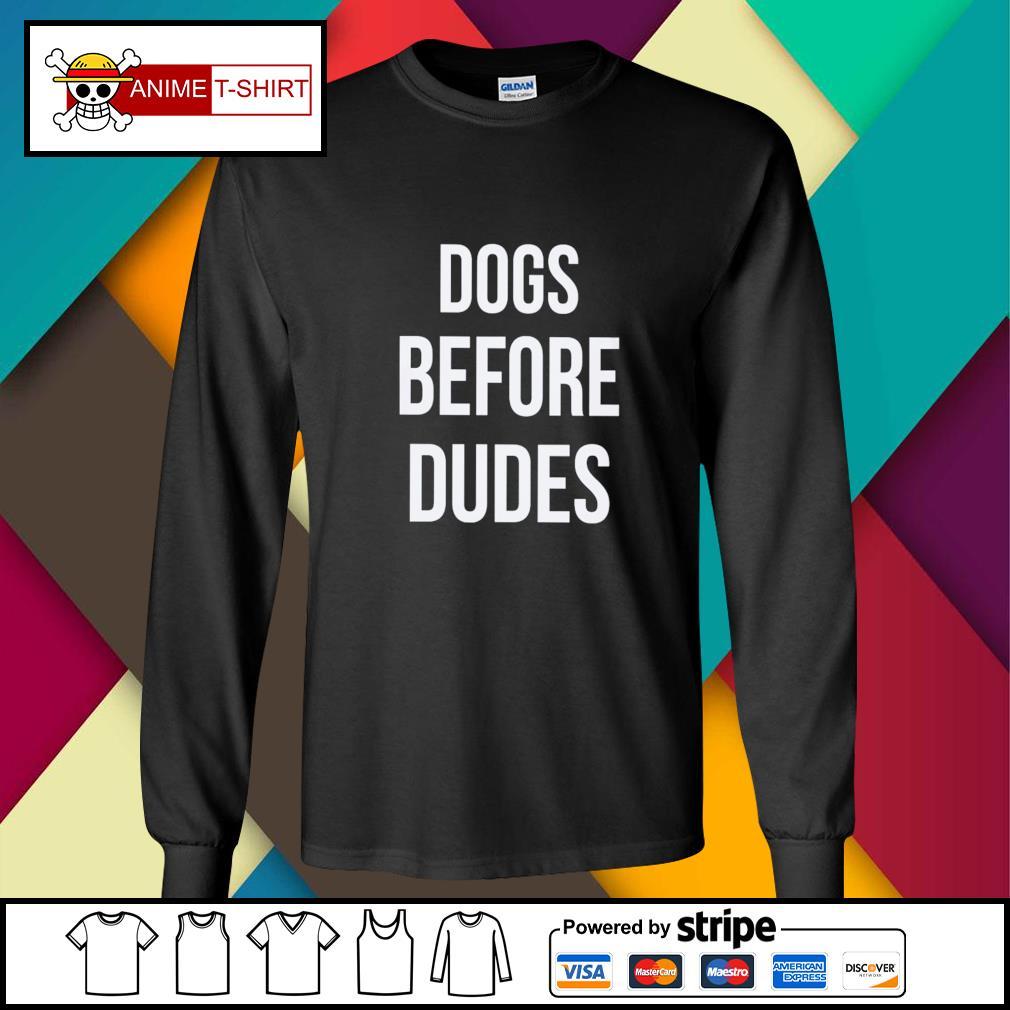 Dogs before dudes s longsleeve-tee