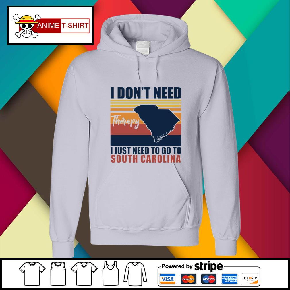 I don't need therapy I just need to go to south carolina vintage hoodie