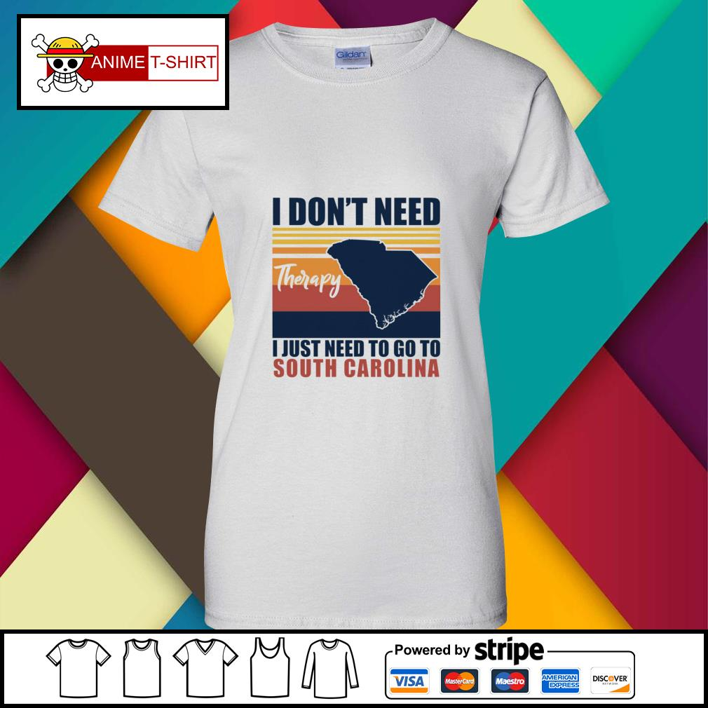 I don't need therapy I just need to go to south carolina vintage ladies-tee