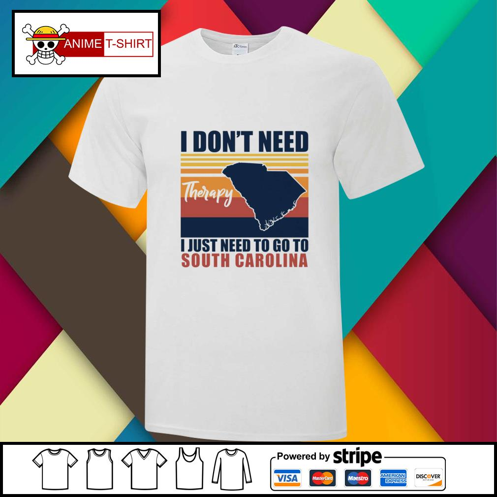 I don't need therapy I just need to go to south carolina vintage shirt