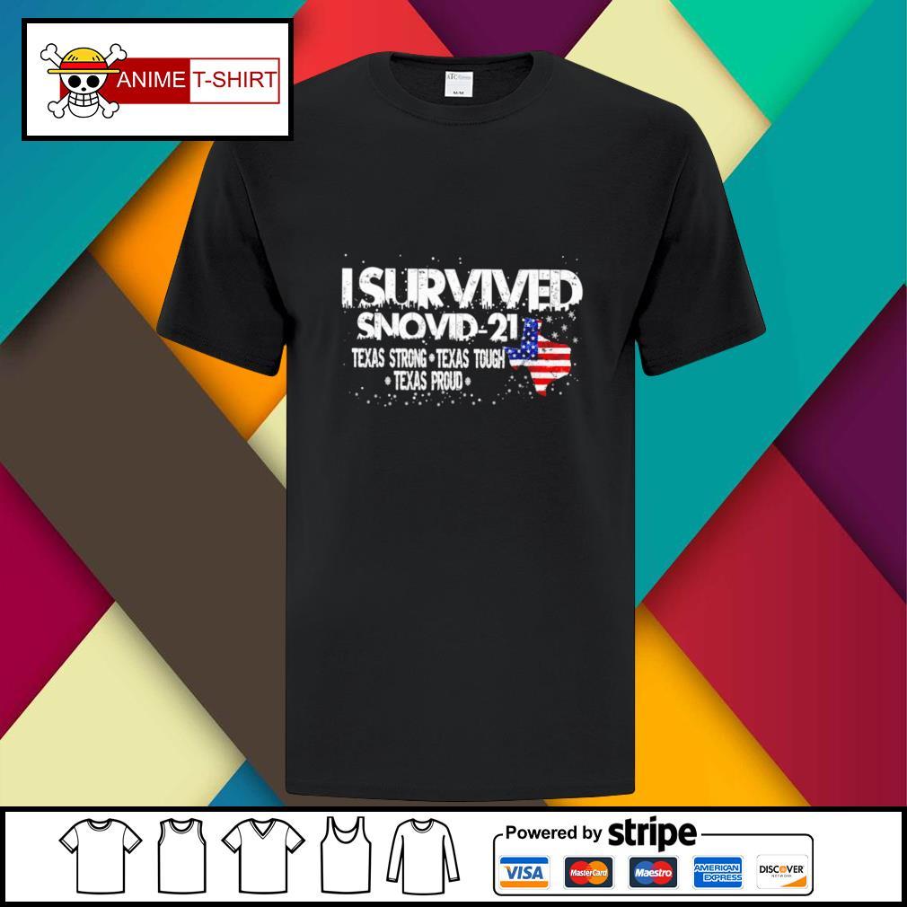 I survived snovid 2021 texas strong texas tough texas proud shirt