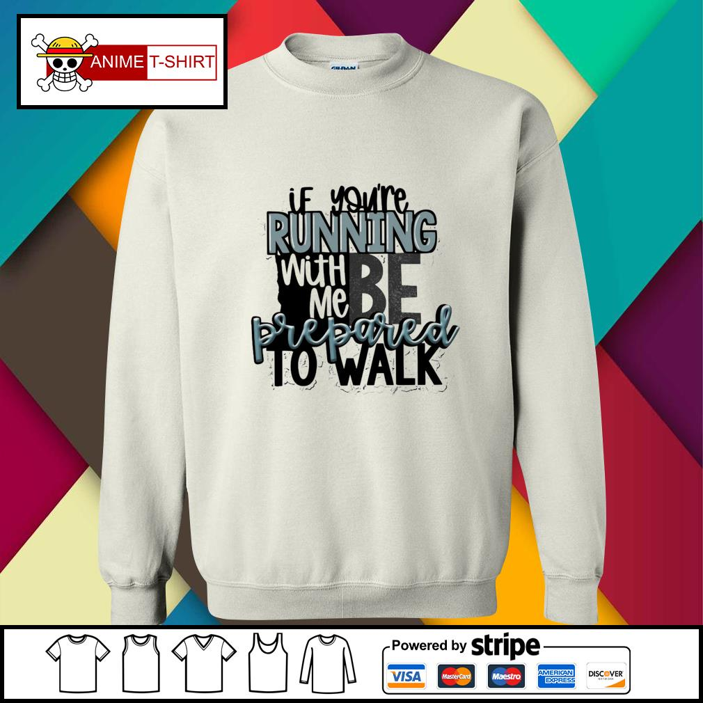 If you're running with me be prepared to walk sweater