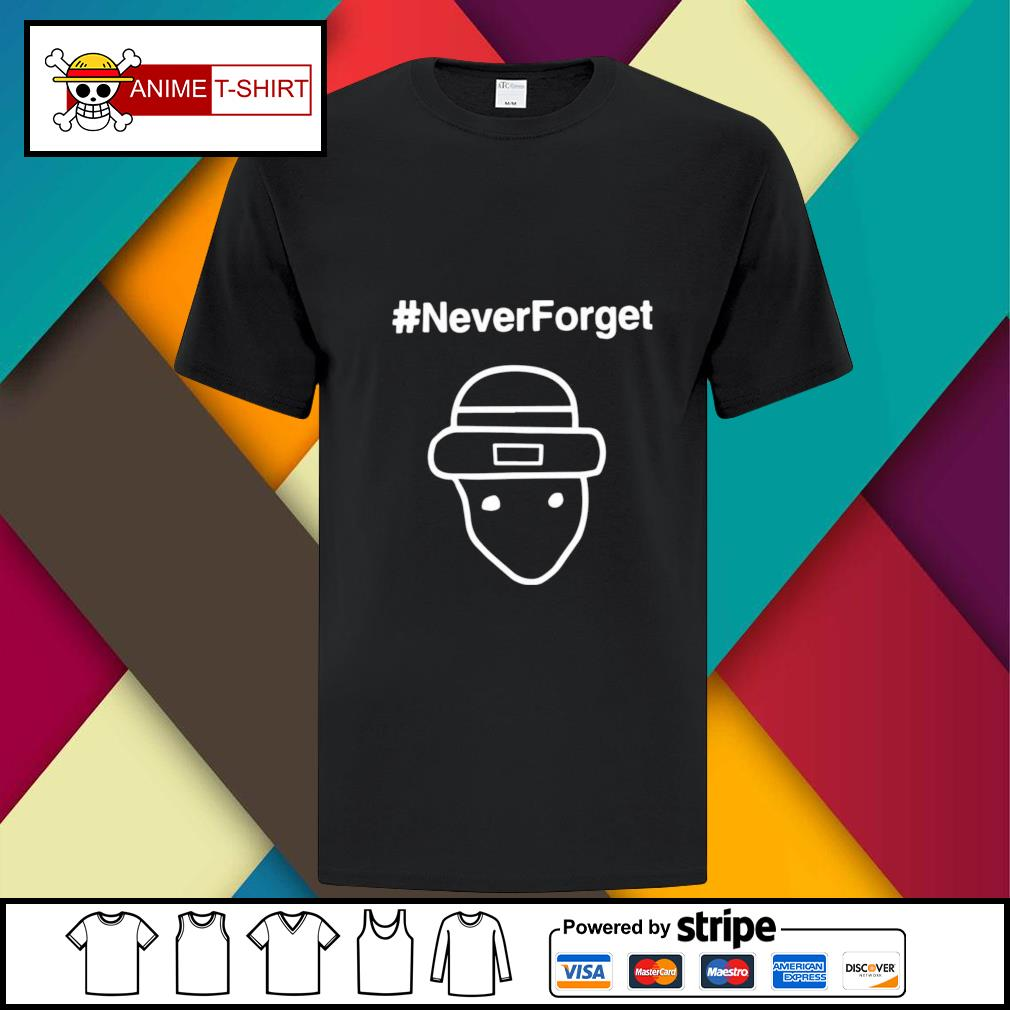 #Never forget shirt