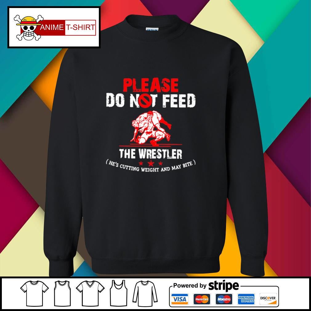 Please do not feed the wrestler he's cutting weight and may bite sweater