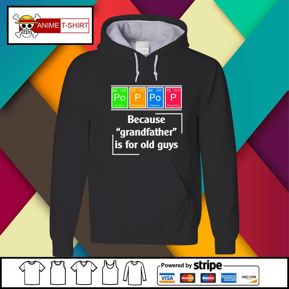Pop Pop because grandfather is for old guys Hoodie