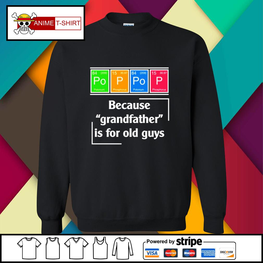Pop Pop because grandfather is for old guys sweater