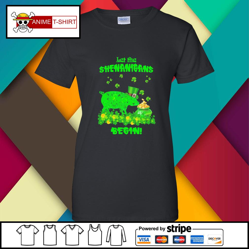 St Patrick's pig let the shenanigans begin gift for ladies-tee