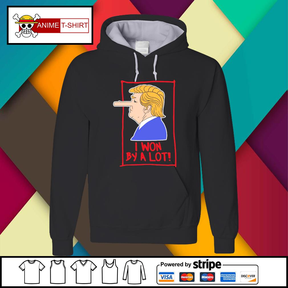 Trump Pinocchio I won by a lot s Hoodie