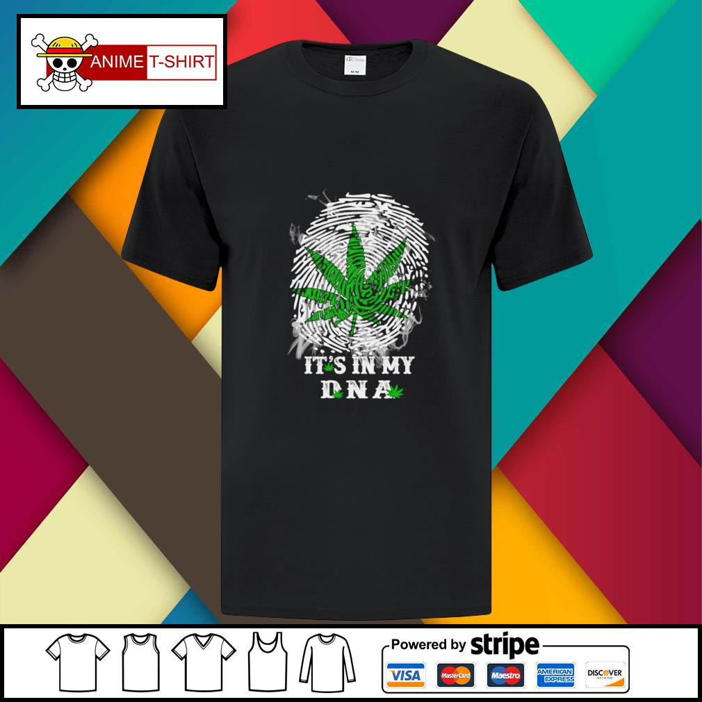 Weed It's in my dna shirt
