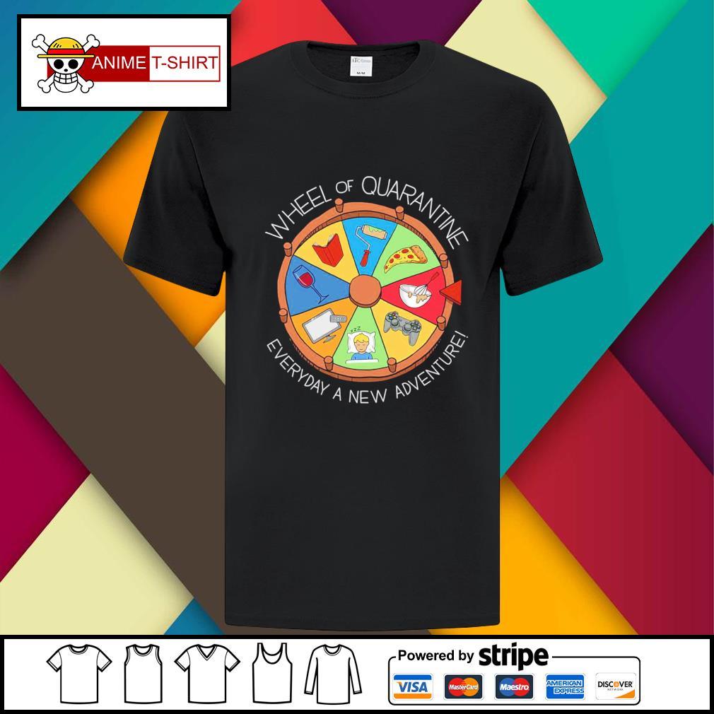 Wheel of quarantine everyday a new adventure shirt