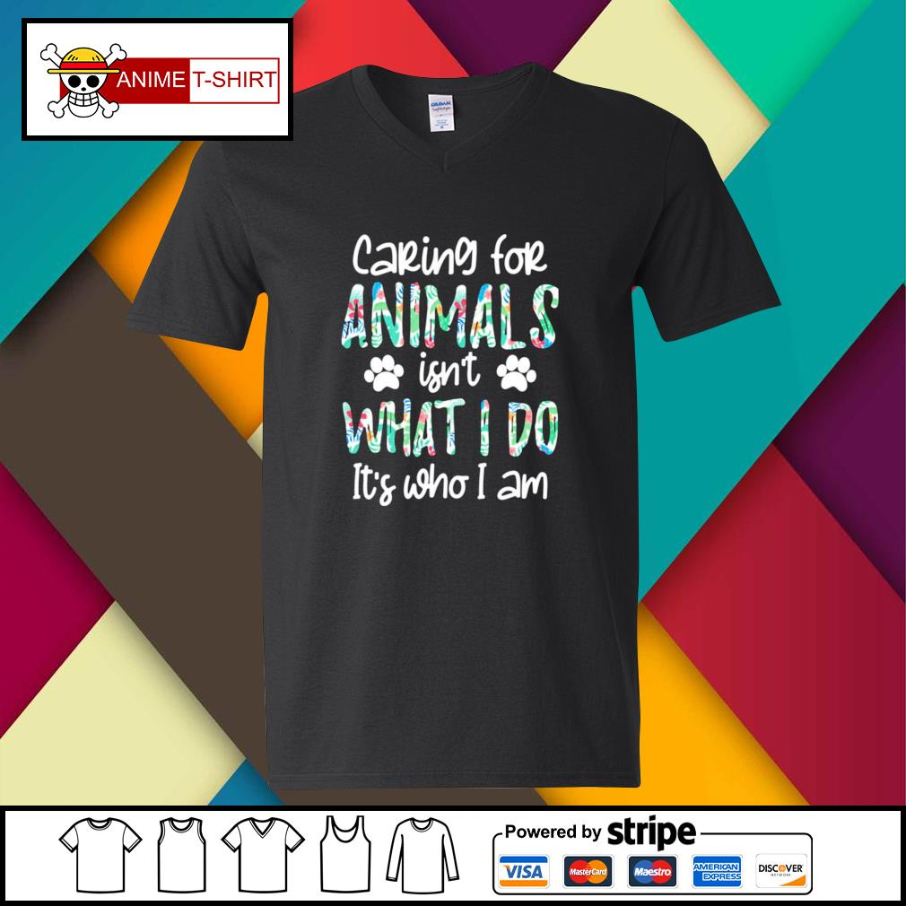 Caring for animals isn't what I do it's who I am v-neck-t-shirt