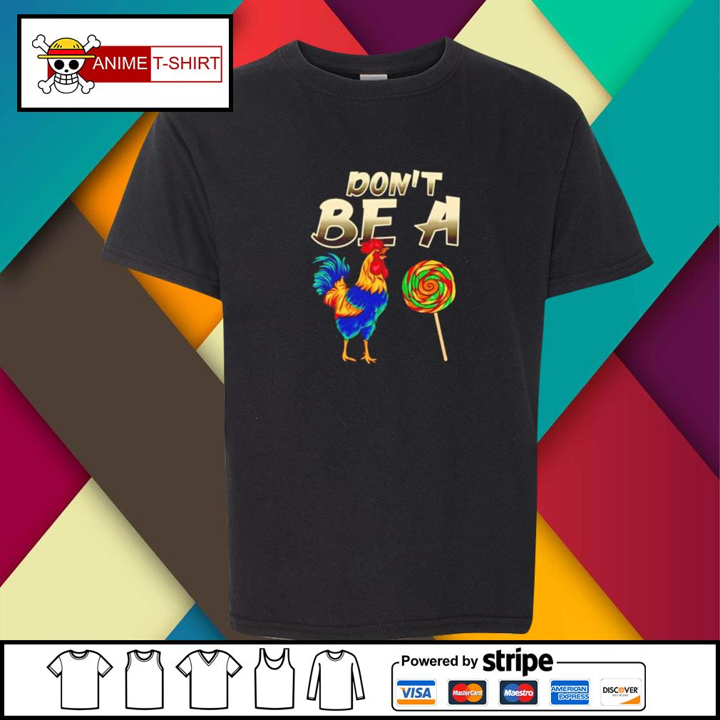 Chicken don't be a youth-tee
