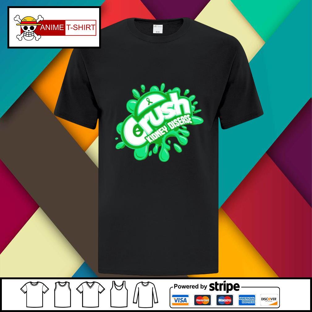 Crush kidney disease shirt