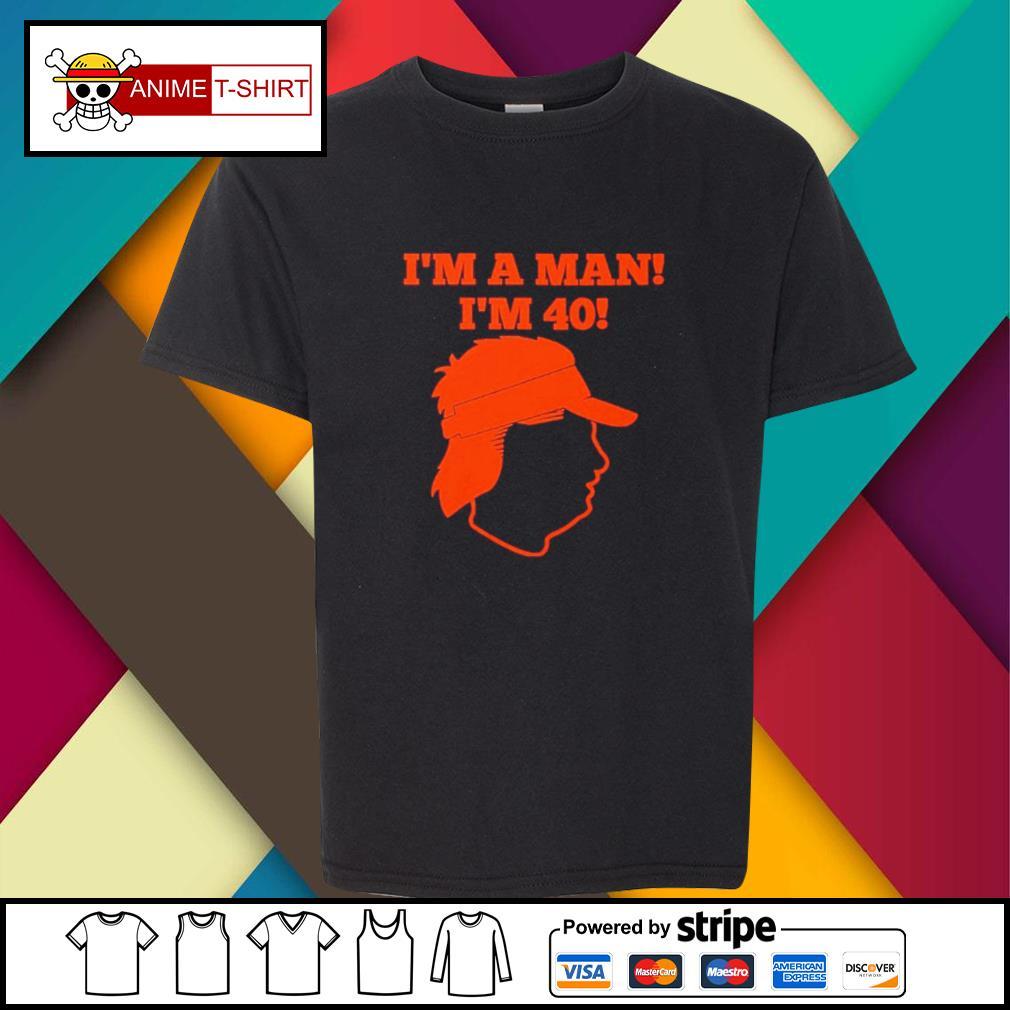 I'm a man I'm 40 youth-tee