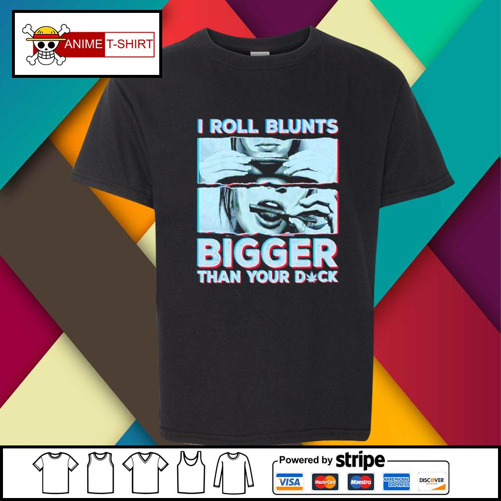 I rooll blunts bigger than your duck youth-tee