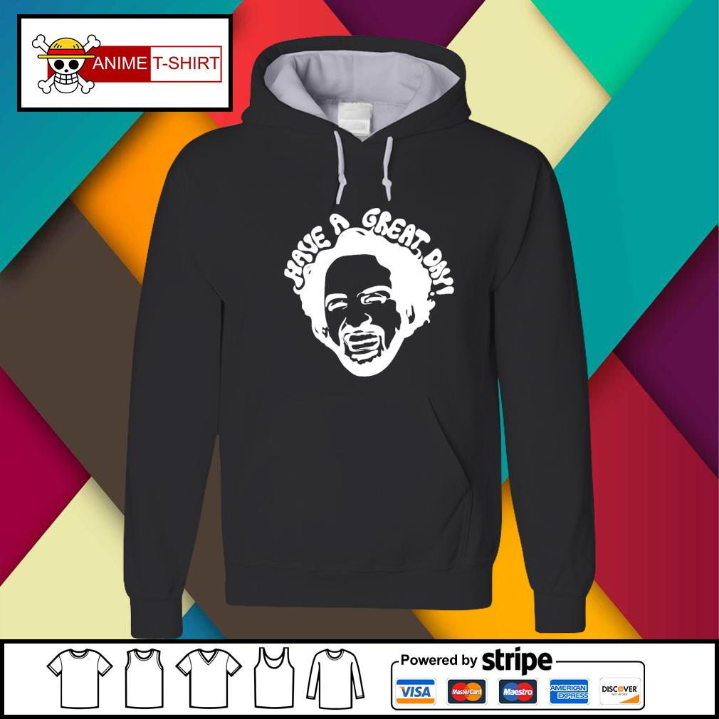 Joshua Starkman Have a great day Hoodie