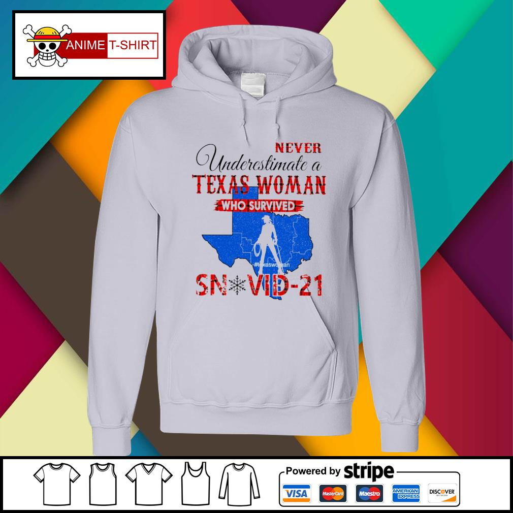 Never underestimate a texas woman who survived snovid-21 hoodie