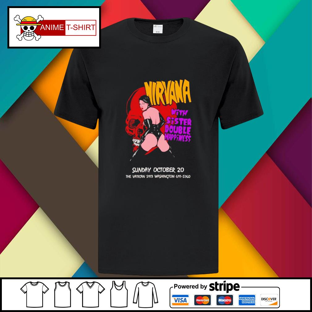 Nirvana with sister double happiness sunday october 20 shirt