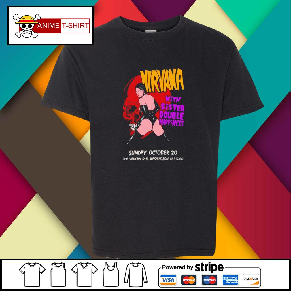 Nirvana with sister double happiness sunday october 20 youth-tee