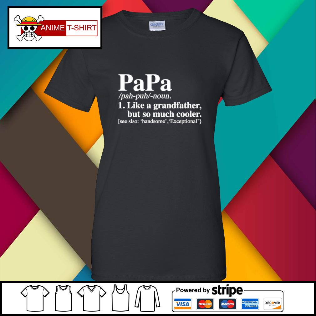 Papa like a grandfather but so much cooler ladies-tee