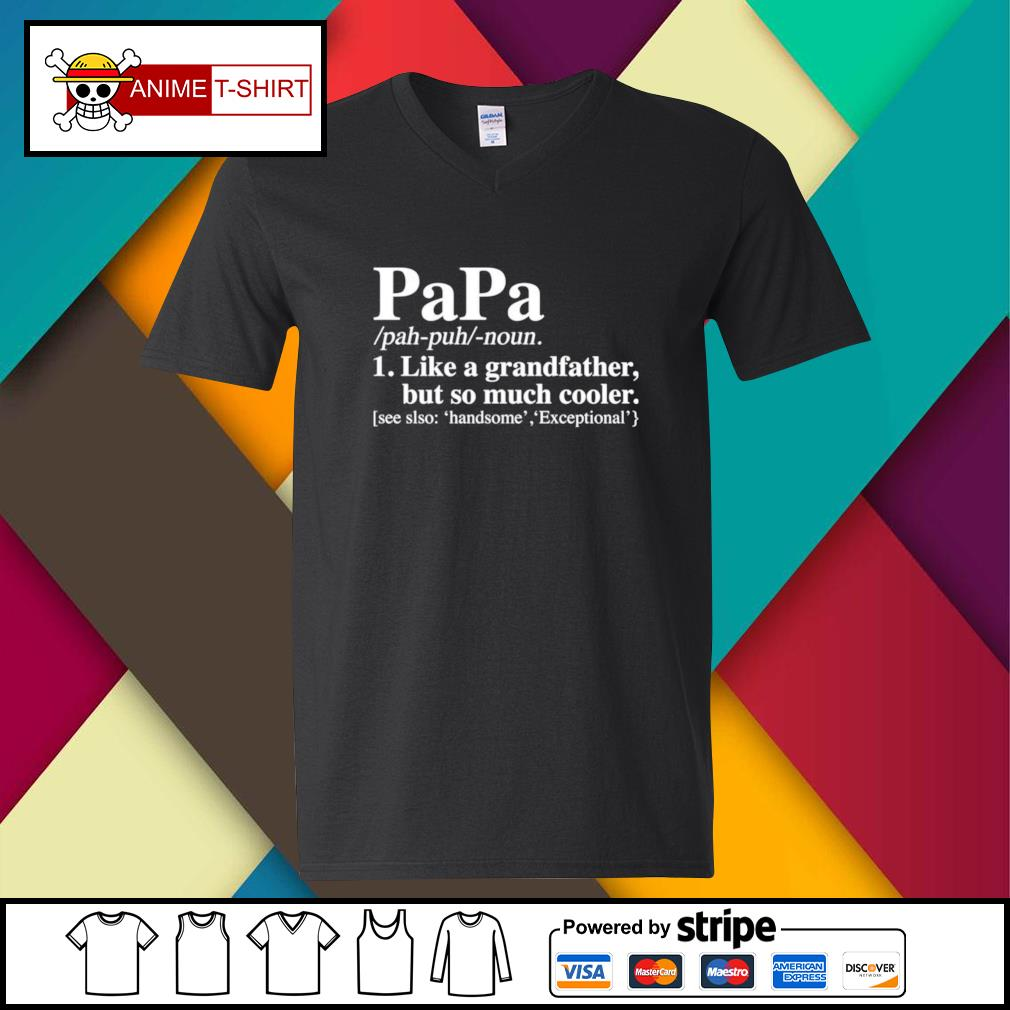 Papa like a grandfather but so much cooler v-neck-t-shirt