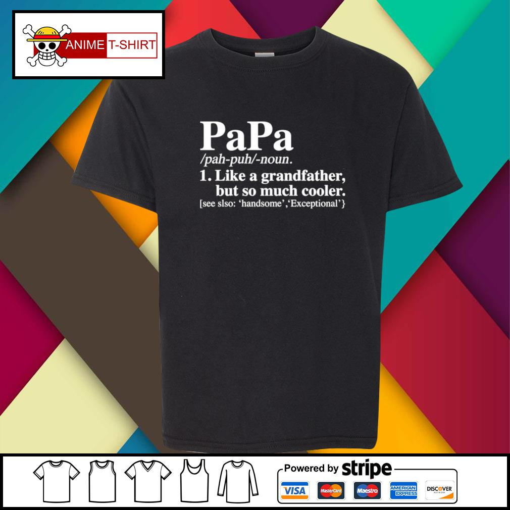 Papa like a grandfather but so much cooler youth-tee