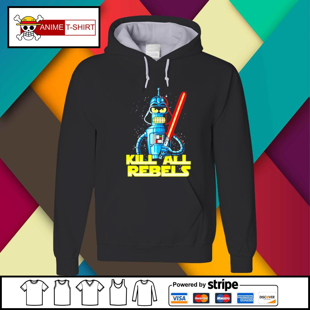 Star Wars Bender futurama Kill All Rebels Hoodie