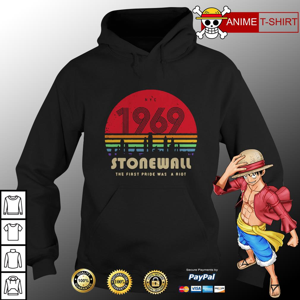 1969 Stonewall the first fride was a riot hoodie
