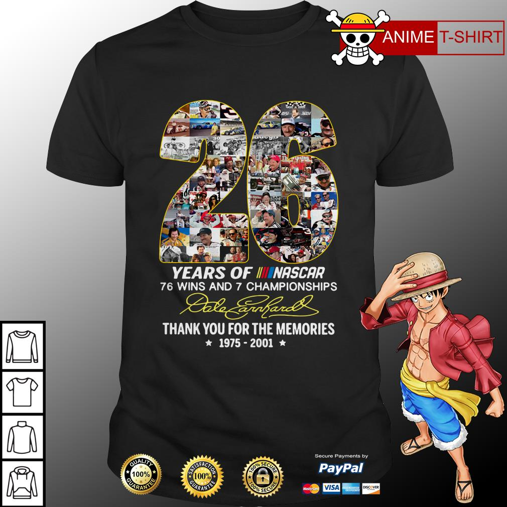 26 years of Nascar 76 wins and 7 championships shirt