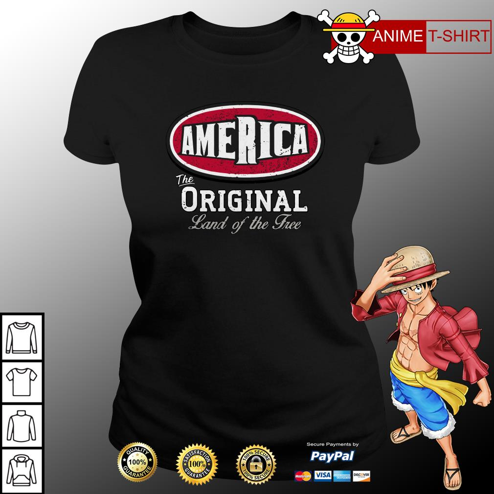America the original land of the free ladies tee