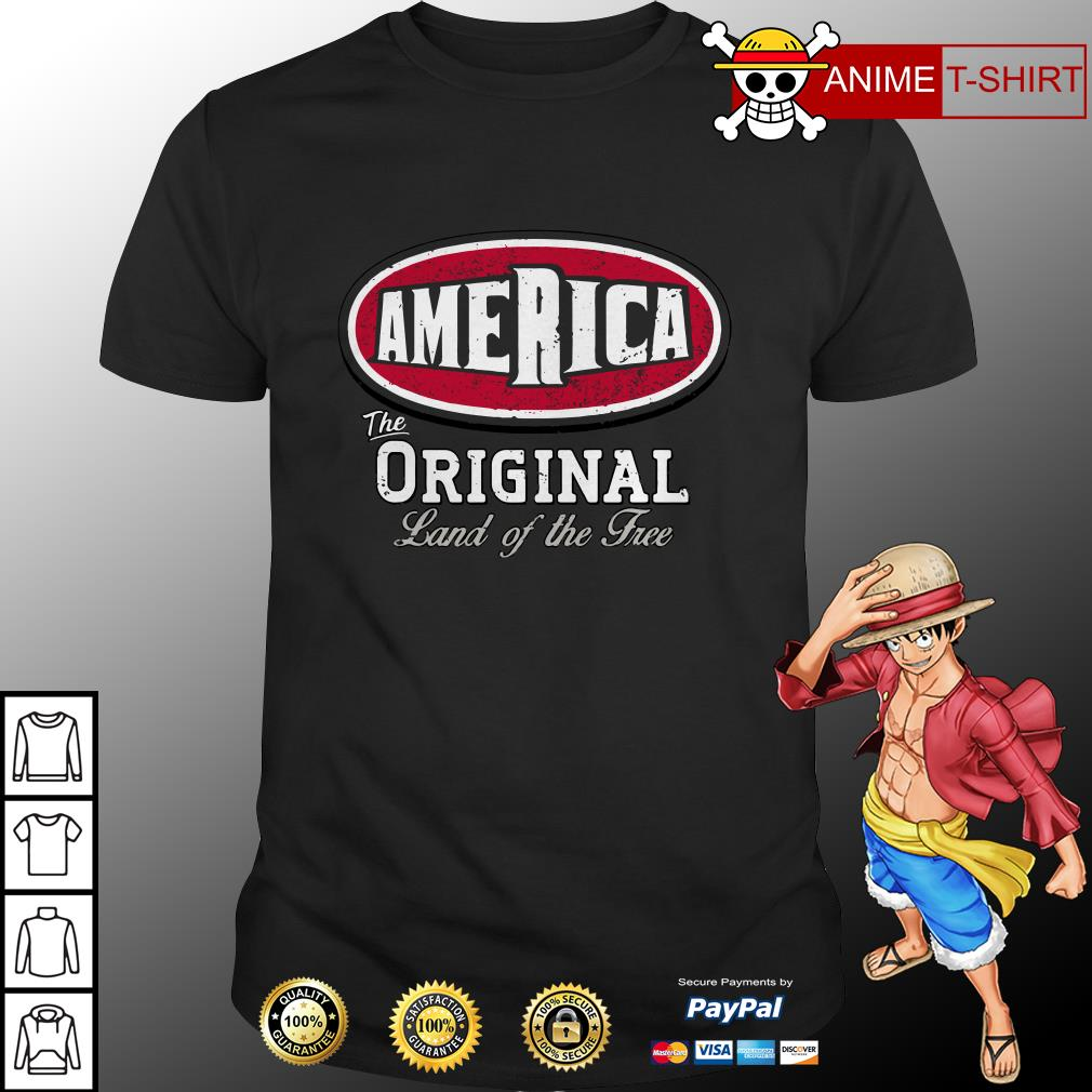 America the original land of the free shirt