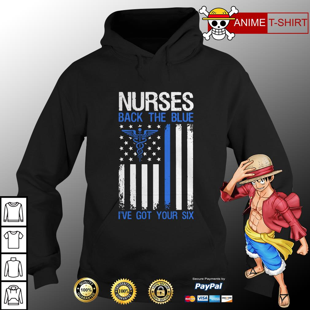 American flag Nurses back the blue I've got your six hoodie