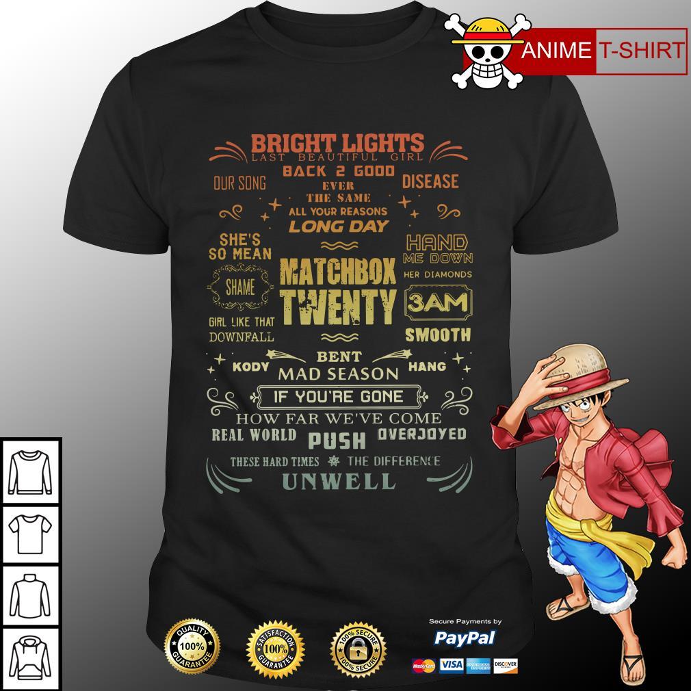 Bright lights last beautiful girl back 2 good matchbox twenty shirt