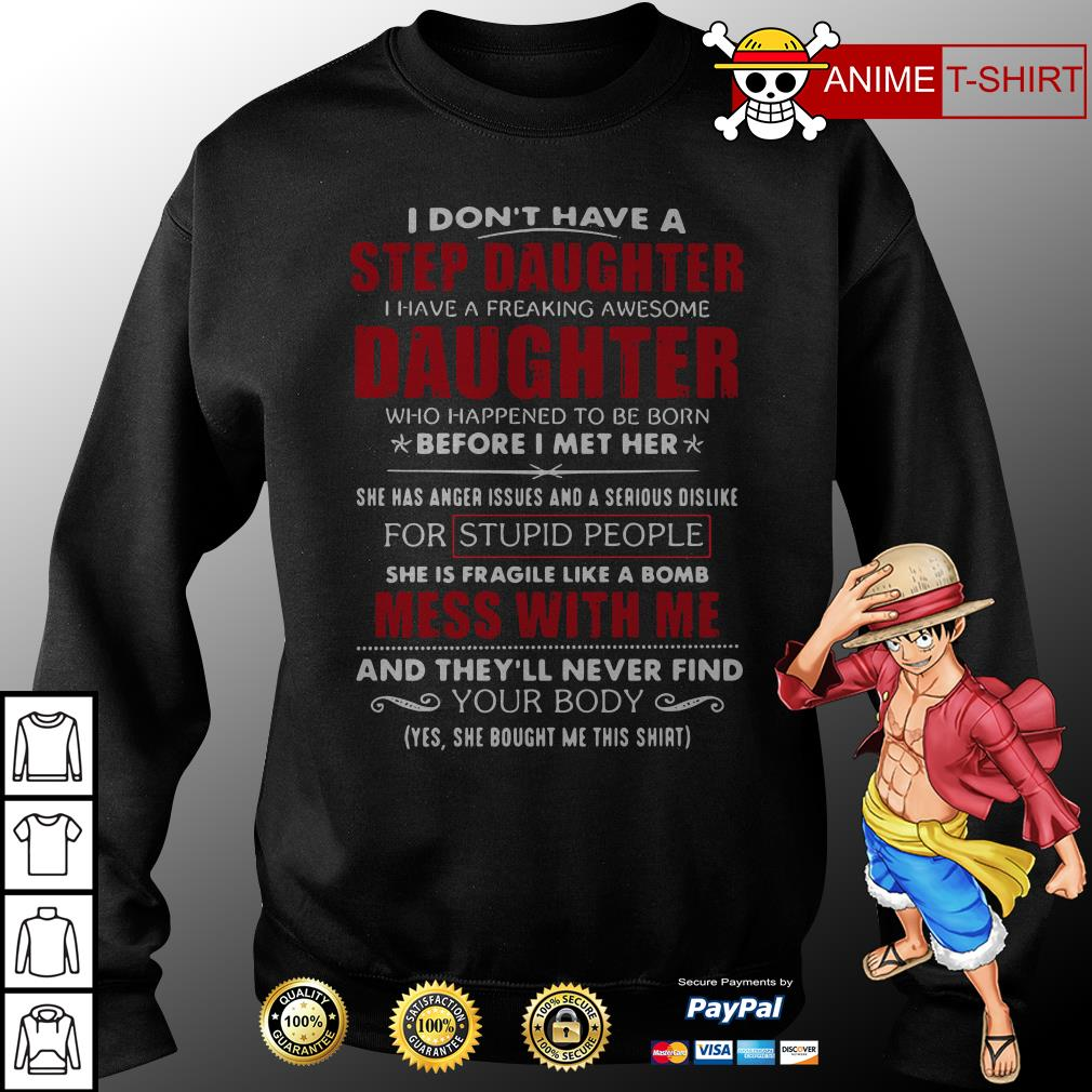 I don't have a step daughter i have a freaking awesome daughter sweater