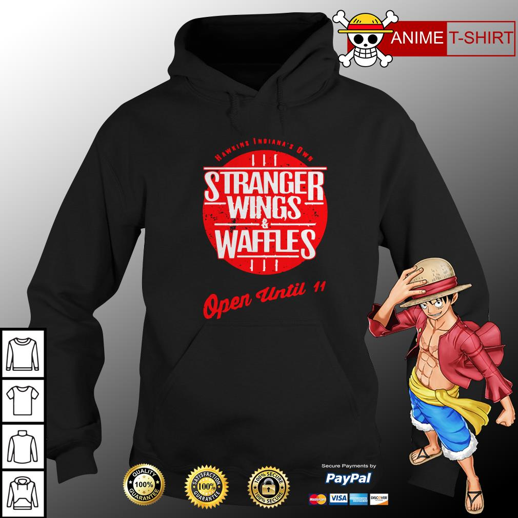 Hawkins Indiana's Own Stranger Wings and Waffles open until 11 hoodie