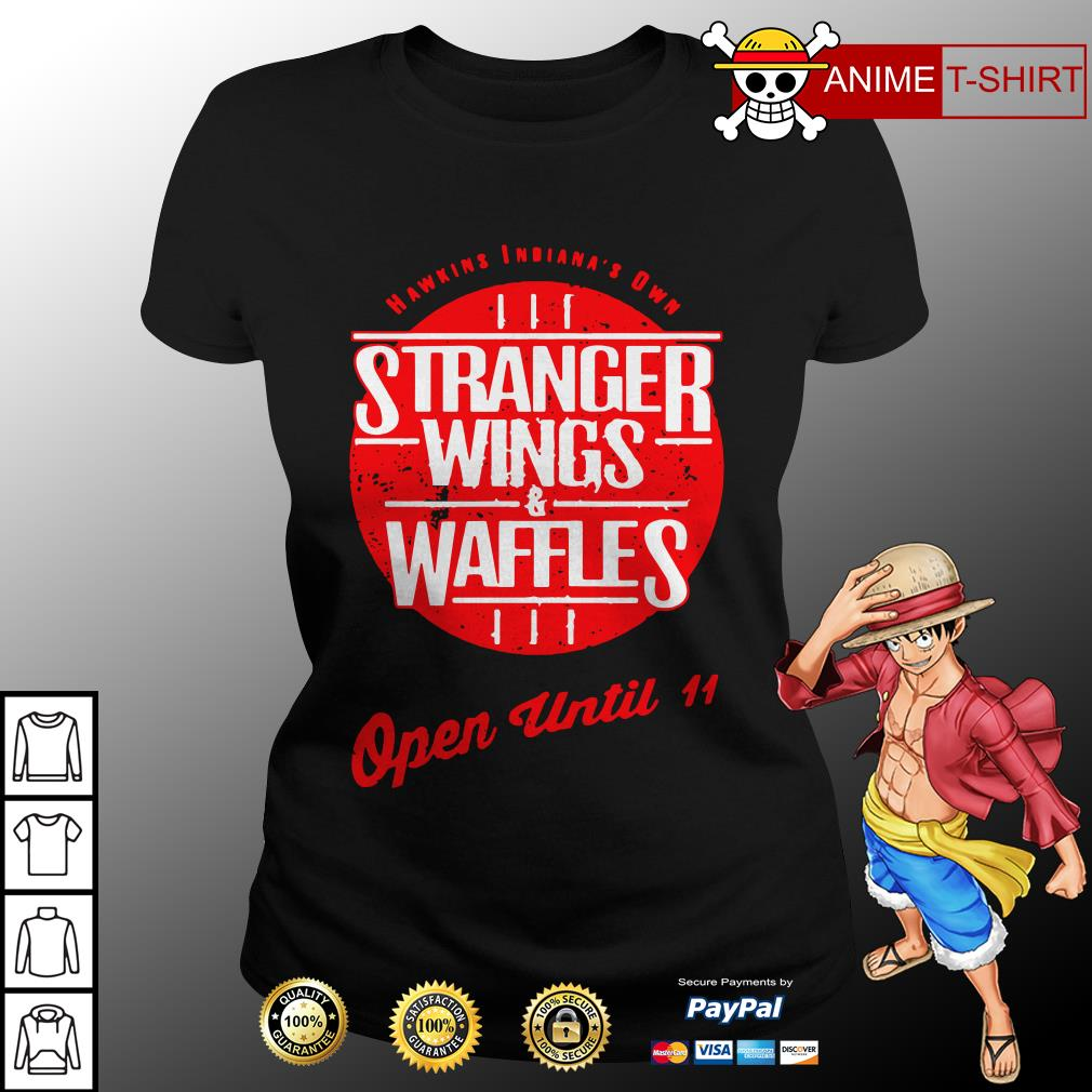 Hawkins Indiana's Own Stranger Wings and Waffles open until 11 ladies tee