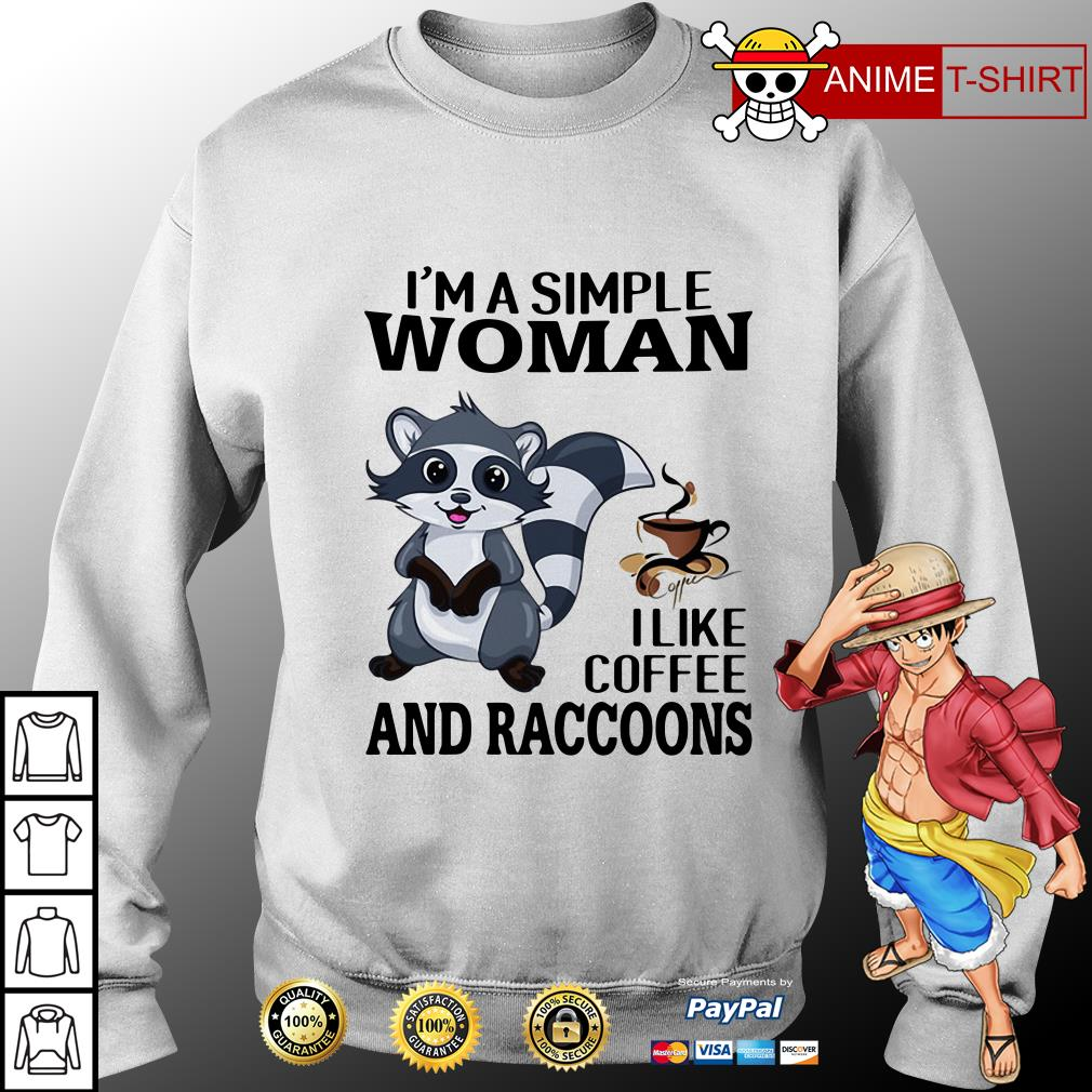 I'm a simple woman I like coffee and raccoons sweater