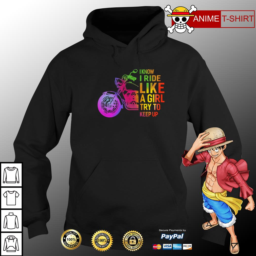 Motorcycle I Ride Like A Girl try to keep up hoodie