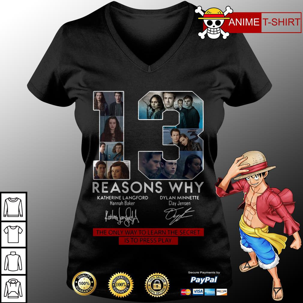 13 Reasons Why the only way to learn the secret is to press play v-neck t-shirt