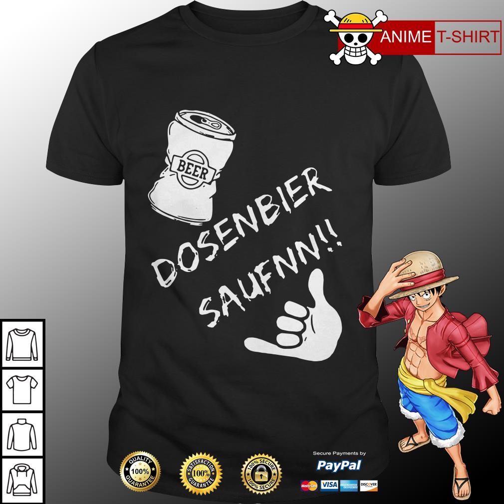 Dosenbier saufnn Beer shirt