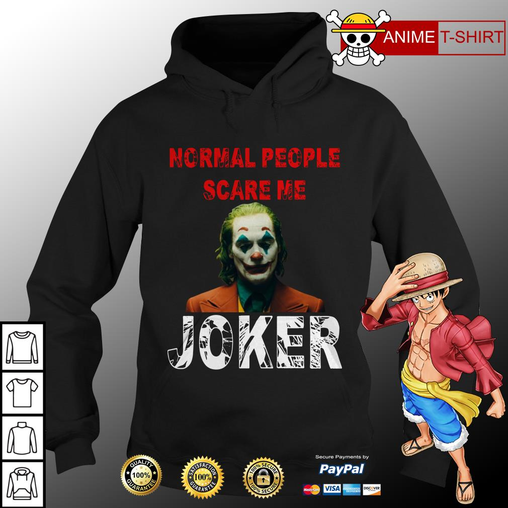 Normal People scare me Joker Joaquin Phoenix hoodie