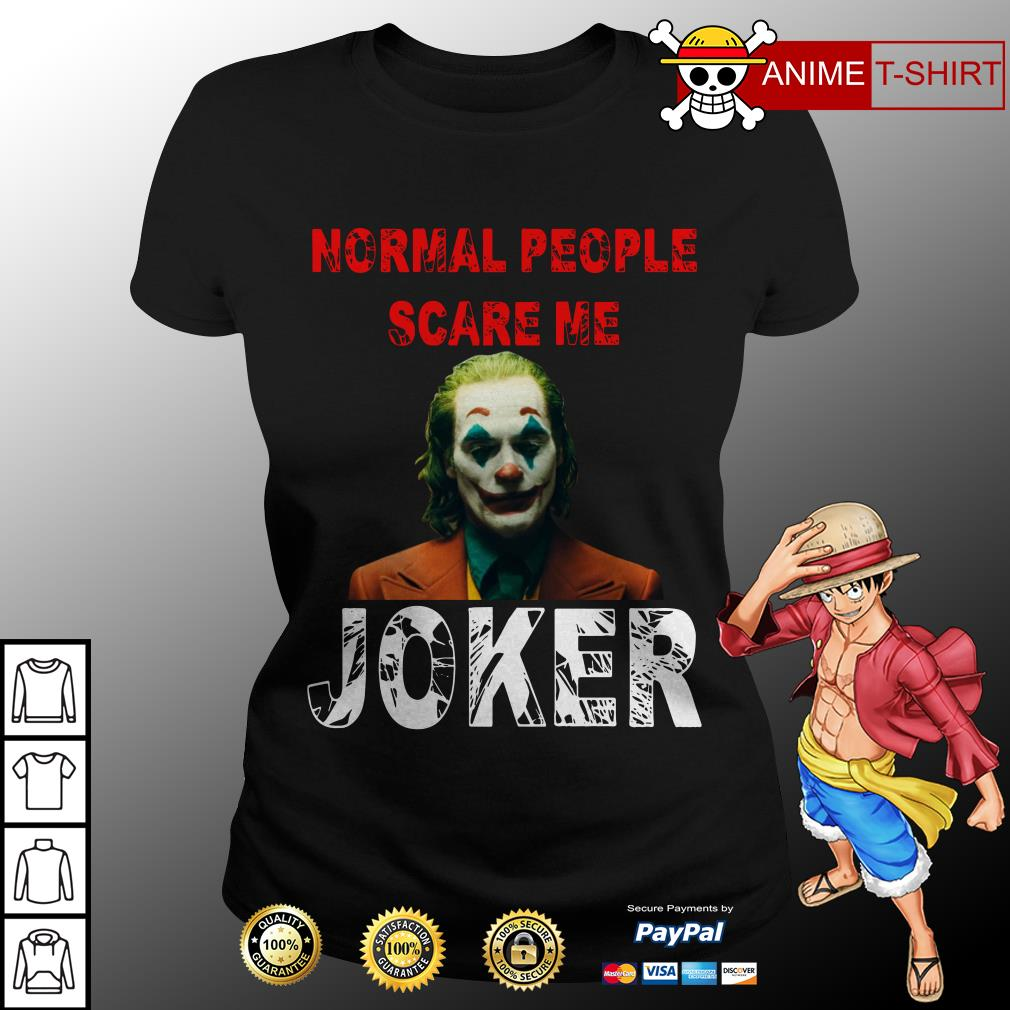 Normal People scare me Joker Joaquin Phoenix ladies tee