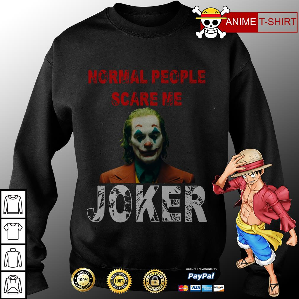 Normal People scare me Joker Joaquin Phoenix sweater