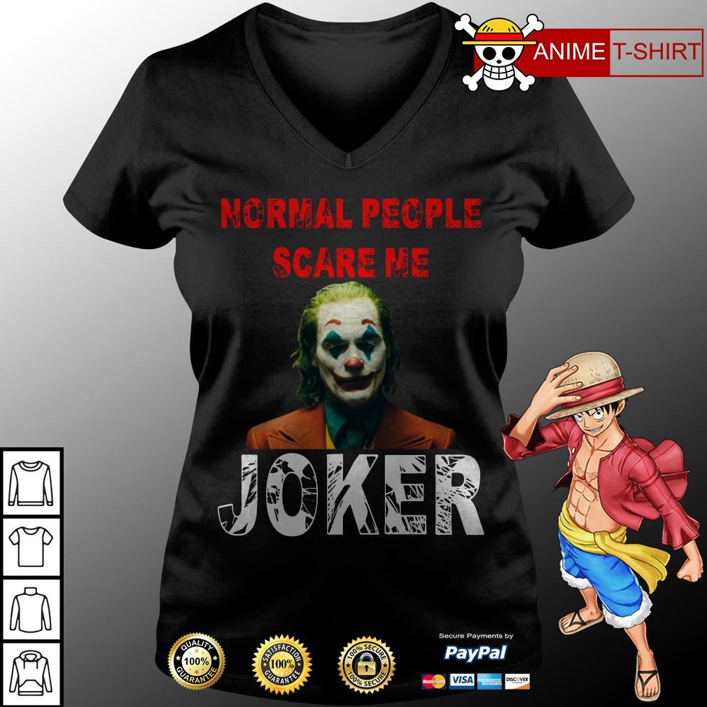 Normal People scare me Joker Joaquin Phoenix v-neck t-shirt