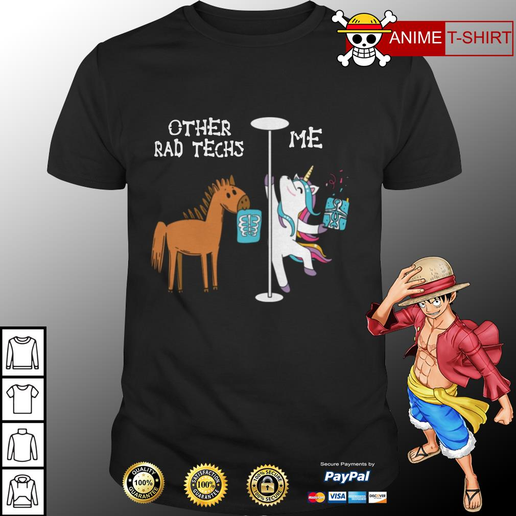 Horse Unicorn Other Rad Techs Me shirt