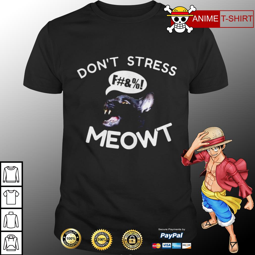 Don't stress meowt shirt