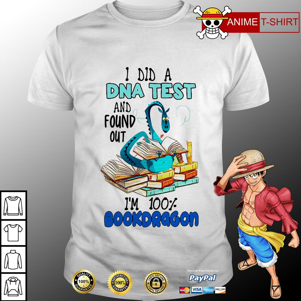 I did a DNA test and found out I'm 100% bookdragon shirt
