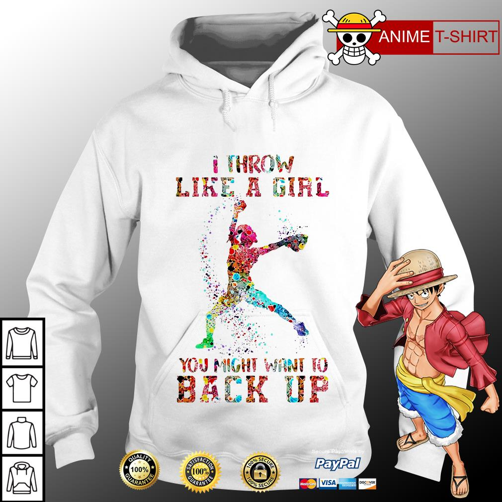 I throw like a girl you might want to back up vintage hoodie