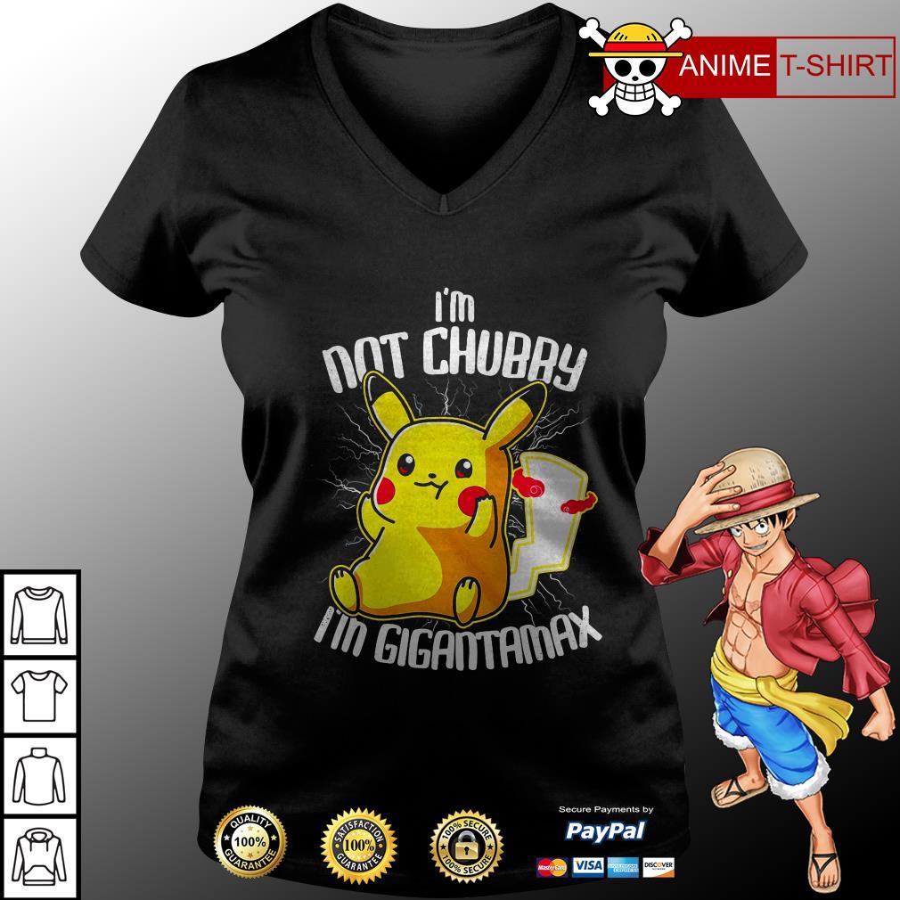 I'm not chubby I'm gigantamax v-neck t-shirt