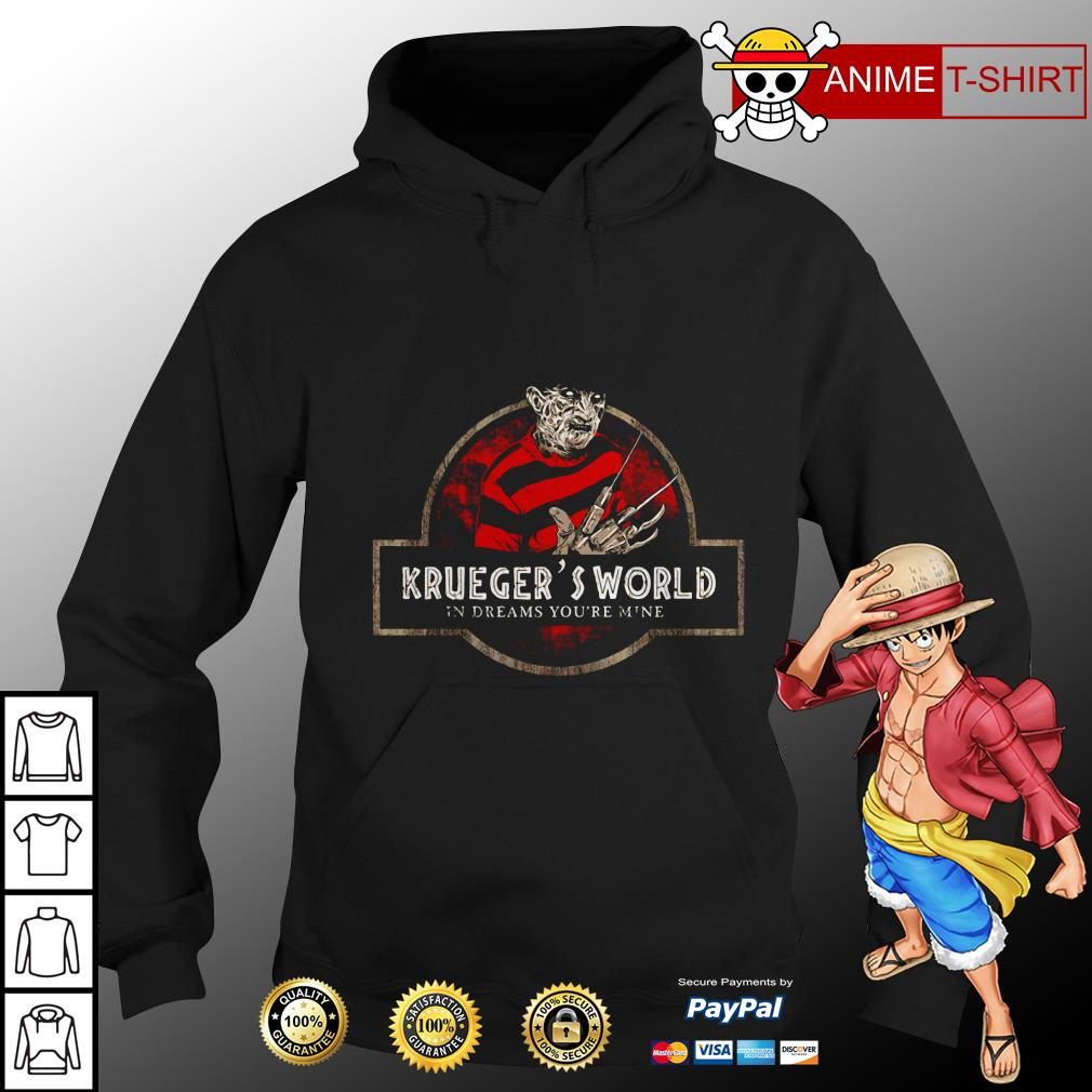 Krueger's World In Dreams You're Mine hoodie